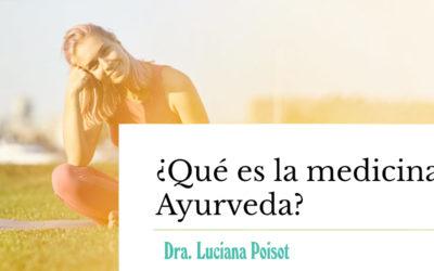 ¿Qué es la medicina Ayurveda?