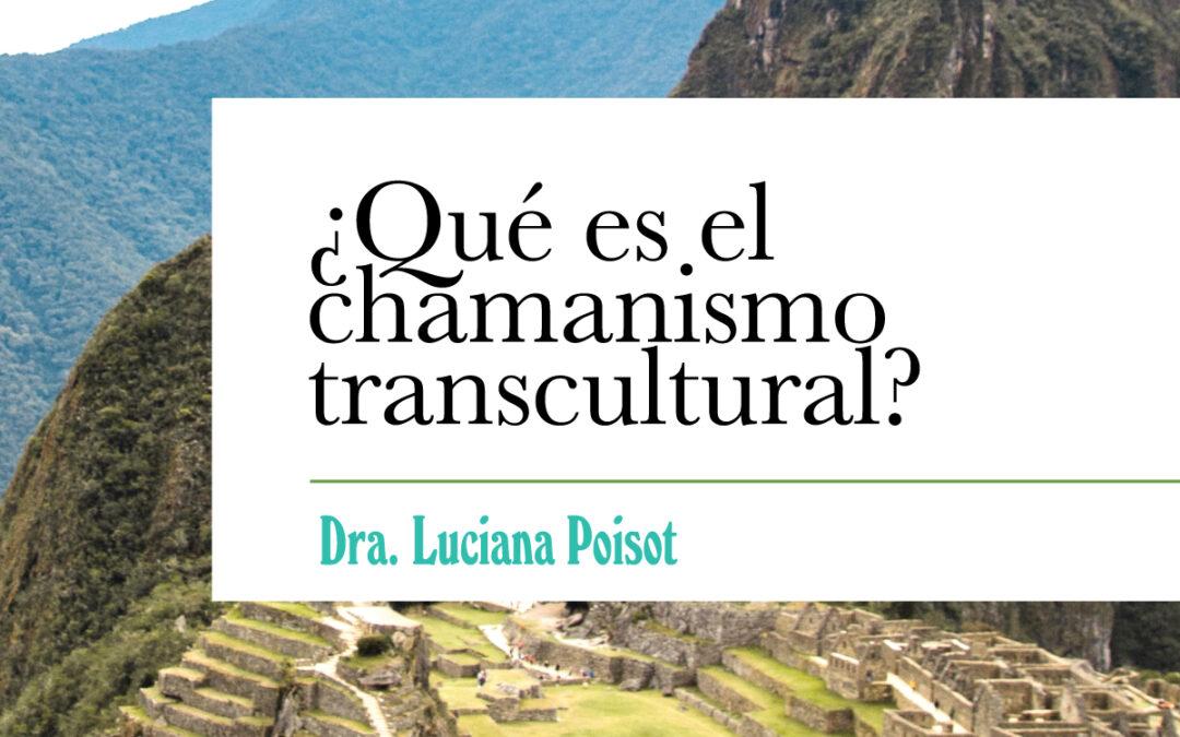¿Qué es el chamanismo transcultural?