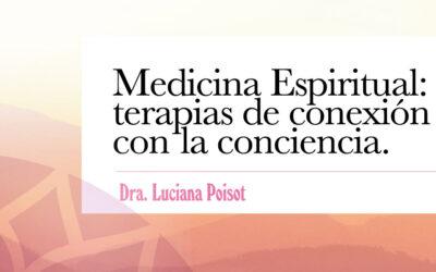 Medicina Espiritual: terapias de conexión con la conciencia