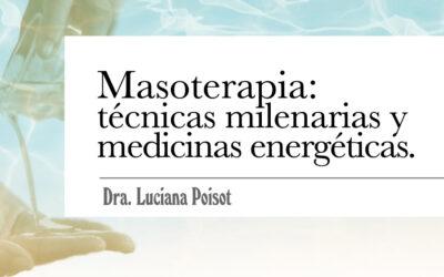 Masoterapia: Técnicas Milenarias y Medicinas Energéticas