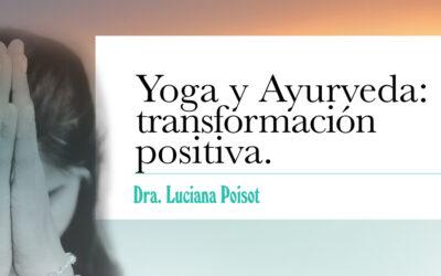 Yoga y Ayurveda: transformación positiva